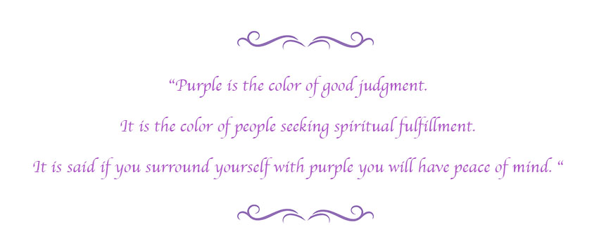 Purple is the colour of good judgement...